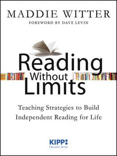 Reading Without Limits: Teaching Strategies to Build Independent Reading for Life (1118472152) cover image