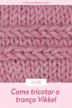 Aprenda a tricotar a trança Vikkel