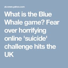 What is the Blue Whale game? Fear over horrifying online 'suicide' challenge hits the UK