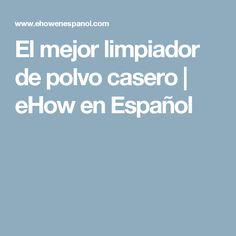 El mejor limpiador de polvo casero | eHow en Español