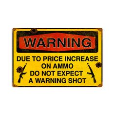 This Warning Shot vintage metal sign measures 18 inches by 12 inches and weighs in at 2 lb(s). We hand make all of our vintage metal signs in the USA using heavy gauge american steel and a process known as sublimation, where the image is baked into a powder coating for a durable and long lasting ...