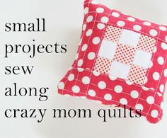 Pull out those small projects and sew along. Let's see if we can get something done this month.