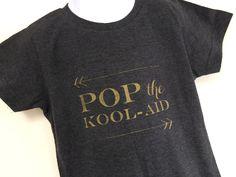 Pop the Kool-Aid Shirt