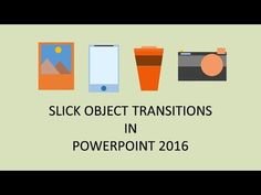 Slick Object Transitions Effects in PowerPoint 2016