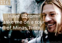I would love to have Faramir do it as well ... maybe Boromir like wecoming me into the city and when we would get to the white tree and the throne room Faramir would take over and if we were to see Denethor I'd give that man a good piece of  my mind