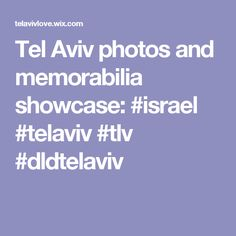 Tel Aviv photos and memorabilia showcase:#israel #telaviv #tlv #dldtelaviv