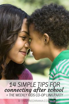 12 Simple Tips for Connecting with Kids After School - Even When You Feel Too Busy - at B-Inspired Mama