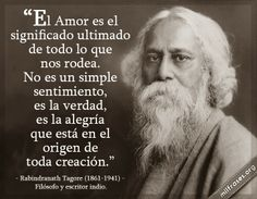 Rabindranath Tagore, filósofo y escritor indio. Tagore Quotes, Rabindranath Tagore, Inspirational Phrases, Meaningful Quotes, Influence Quotes, Quotes To Live By, Me Quotes, Nature Names, Famous Quotes