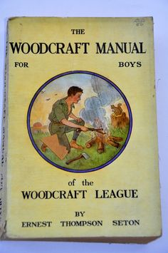 1917 The Woodcraft Manual for Boys of the Woodcraft League by Ernest Thompson… Scout Books, Hardcover Books, 81, Scouting, Outdoor Life, Boy Scouts, The Hobbit, Textbook, Nonfiction