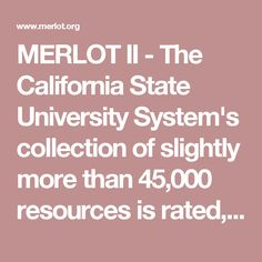 "MERLOT II - The California State University System's collection of slightly more than 45,000 resources is rated, peer-reviewed and tallied by how many ""personal collections"" each resides in. It lists more than 3,000 open textbooks, some of which have accessibility information for students with disabilities."