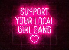 Support your local girl gang | If you are female, you gotta...and males should too, because we support them, and always have. It's not a gender that's the asshole, it's assholes! Boycott Assholes!...and since the 5 males on the Supreme Court ruled a corporation has religious beliefs, that are against women's healthcare, boycott them too! Hobby Lobby, keep your cheap Chinese crap! You don't mind buying from a country that supports abortion as birth control, do ya? Hypocrites!