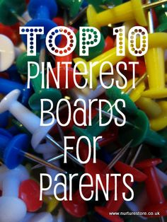 A list of the Top 10 Pinterest boards for Parents...tons of pinning fun!