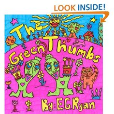 The Green Thumbs are happy and filled with wonderful magic to help plants grow. They love the garden that belongs to Alexa Rose and her family, but one day Alexa Rose finds them, sad and crying. Join the Green Thumbs, Alexa Rose, and many of her friends on a journey that teaches the children about the environment. For more on EG Ryan books visit: www.EGRyan.com  $9.99