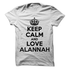 Keep Calm and Love ALANNAH T Shirts, Hoodies. Check price ==► https://www.sunfrog.com/Names/Keep-Calm-and-Love-ALANNAH.html?41382 $19