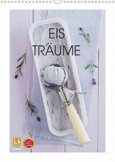 Eisträume - CALVENDO Kalender von Elisabeth Cölfen - #calvendo #kalender #calvendogold #fotografie #foodfotografie #eiscreme #eis