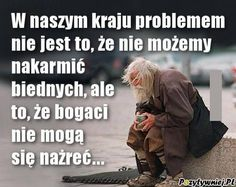 Problem w dzisiejszych czasach Weekend Humor, True Quotes, Motto, Positive Quotes, Quotations, Haha, Funny Memes, Inspirational Quotes, Wisdom