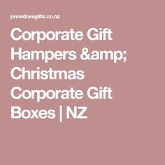 Corporate Gift Hampers & Christmas Corporate Gift Boxes   NZ