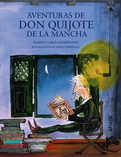 """""""Aventuras de don Quijote de la Mancha"""" - Ramón García Domínguez (Editorial Anaya) Dom Quixote, Anaya, Children, Cover, Books, Painting, Puerto Rico, Spanish, Editorial"""