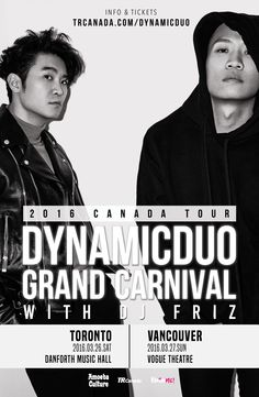 DYNAMIC DUO GRAND CARNIVAL TOUR  (2016 CANADA TOUR)  다이나믹듀오의 첫 캐나다 투어! 캐나다 투어가 3월에 토론토 & 밴쿠버에서 열립니다. This will be DYNAMIC DUO's first Canada tour and will be held in Toronto and Vancouver in March 2016.   TORONTO - 3/26 SAT @ Danforth Music Hall VANCOUVER - 3/27 SUN @ Vogue Theatre   티켓 판매는 2월 25일 각 도시 시간 8pm시에 시작됩니다. 티켓 예매와 더 자세한 정보는 trcanada.com/dynamicduo 에서 확인하실 수 있습니다. Ticket sales start on Feb 25th, 2016, 8PM in your city.  For tickets & more info visit trcanada.com/dynamicduo