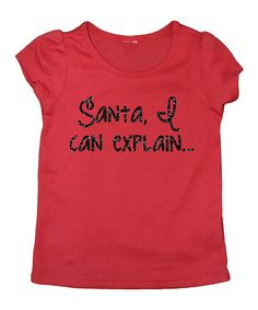 Look what I found on #zulily! Red 'Santa, I Can Explain' Tee - Infant, Toddler & Girls #zulilyfinds