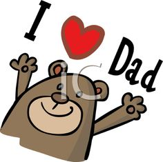 iCLIPART - Bear with an I Love Dad Sign