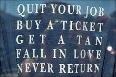 Travel Quotes: Never Return.