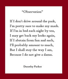 Discover and share Dorothy Parker Quotes. Explore our collection of motivational and famous quotes by authors you know and love. Dorothy Parker, Poem Quotes, Quotable Quotes, Great Quotes, Writing Quotes, American Poetry, Literary Quotes, Love Words, Favorite Quotes