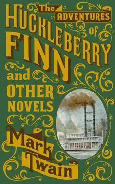 The Adventures of Huckleberry Finn and Other Novels:Amazon:Books