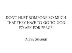 Praying go God for peace is a rough place to be.