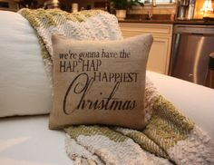 We're Gonna Have The Hap Hap Happiest Christmas Vacation Burlap Pillow! Favorite movie!
