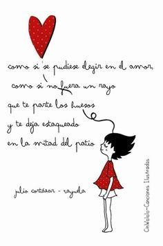Julio Cortázar Quotes To Live By, Love Quotes, Inspirational Quotes, Sweet Quotes, More Than Words, Spanish Quotes, All You Need Is Love, Hush Hush, Qoutes