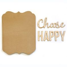 Unfinished Wood Plaque Kit  Choose Happy  laser by cathiefilian