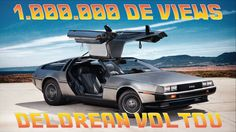 DELOREAN voltou, 1.000.000 de views, Carro de De volta para o Futuro vol...