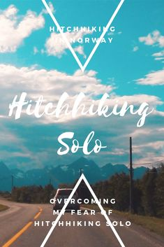 I did it solo! Overcoming the Fear of Hitchhiking solo - TravelComic