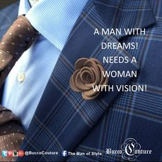 #MotivationalMondays  Every man dreams!  We just need the right supporter...  #MensWear #CustomSuits #Bespoke #Bucco #BuccoLive #BuccoBoutique #MyBucco  #themanofstyle #CustomClothingOfDistinction #DistinguishedGentleman   #WellDressed #MensFashion #MensStyle #MensDesigner  #TailorMade Like us on Instagram, Pinterest, G+ and Twitter @BuccoCouture and Facebook  @Bucco Couture Mobile The Man of Style