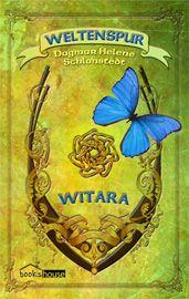 """Dagmar Helene Schlanstedt - Vorab-Leserunde @Leser-Welt - Das Literaturportal """"Weltenspur - Witara 1"""""""