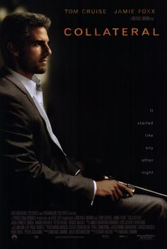 COLLATERAL // Amer. crime thriller by Michael Mann, 2004.