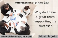 #‎AfformationoftheDay‬ : Why do I have a great team supporting my success? Coming together is the beginning. Keeping together is progress. Working together is success. ‪#‎AOTD‬ ‪#‎noahstjohn‬ #affirmation #motivationalqoutes #inspirationalqoutes
