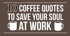 10 coffee quotes to save your soul at work - i love coffee Coffee Is Life, I Love Coffee, Coffee Break, Coffee Shop, Viernes Gif, Cafe Quotes, Feliz Gif, Save Your Soul, Love Post