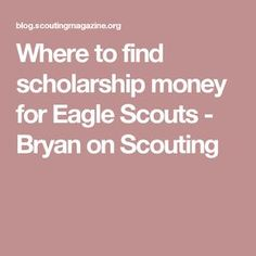 Where to find scholarship money for Eagle Scouts - Bryan on Scouting Scout Mom, Cub Scouts, Girl Scouts, College Costs, Scholarships For College, Eagle Scout Project Ideas, Eagle Scout Gifts, Sat Study, Eagle Scout Ceremony