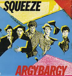 Squeeze - ArgyBargy.  Sometimes music can take you to a very specific place and time.  This is 1980 and the Jersey shore.  I can smell Coppertone when I listen to this.