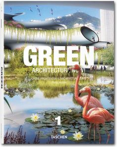 Green Architecture Now! Vol. 1. TASCHEN Books (TASCHEN 25 Edition)