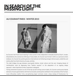In Search of The Missing Light Article -- Winter 2013 Collection  http://www.AuCourant.co #aucourantparis #aucourant #press #winterthirteen #collection