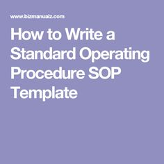 Standard operating procedures a complete guide scope for How to write a procedure manual template