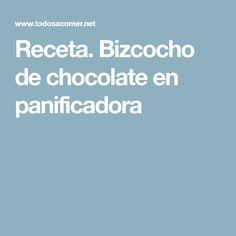 Receta. Bizcocho de chocolate en panificadora