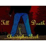 Till Death: A Short Story (Kindle Edition)By Christopher Beck