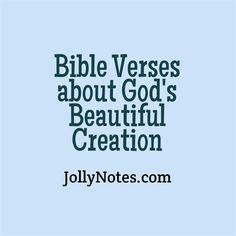 Bible Verses about Creation, God's Creativity, God's Beautiful Creation