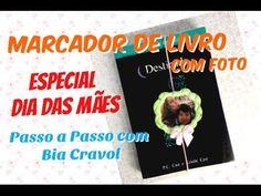 Marcador de Livro- Especial Dia das Mães - Passo a Passo com Bia Cravol