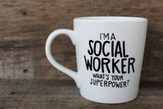 I'm A SOCIAL WORKER...Coffee Mug-Hand Painted Mug, Handwritten Mug - Gift Idea