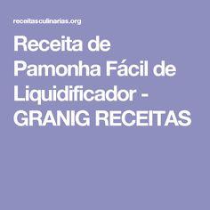 Receita de Pamonha Fácil de Liquidificador - GRANIG RECEITAS